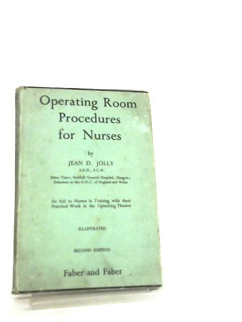 Operating Room Procedures for Nurses by Jean D. Jolly