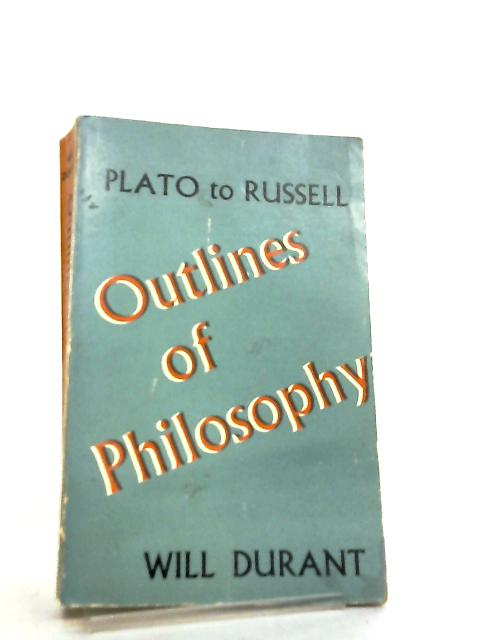 Outlines Of Philosophy by Will Durant