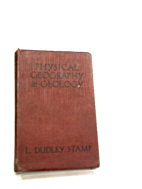 Physical Geography and Geology by L. Dudley Stamp