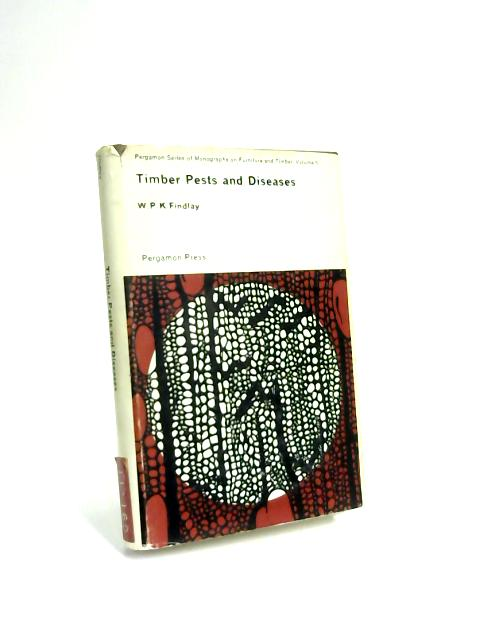 Timber Pests and Diseases by Walter Philip Kennedy Findlay