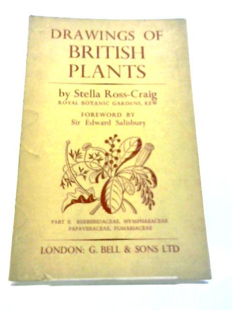 Drawings of British Plants Royal Botanic Gardens Part II Berberidaceae, Nymphaeaceae, Papaveraceae, Fumariaceae by Stella Ross-Craig