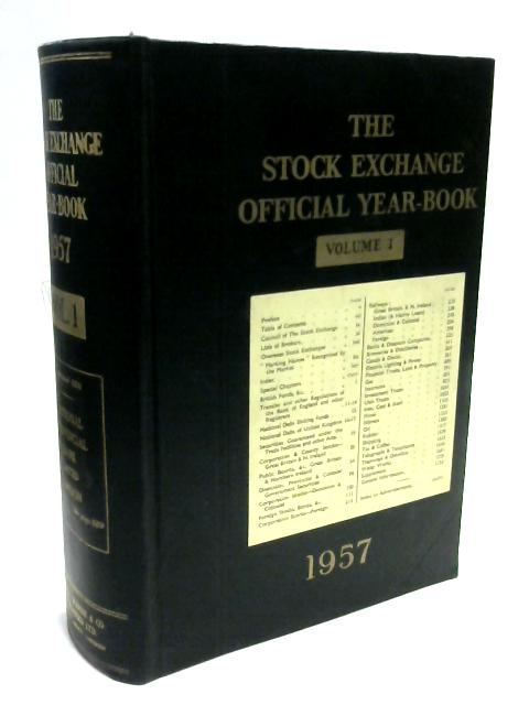 The Stock Exchange Offical Year - Book, Volume I, 1957 by Sir Hewitt Skinner