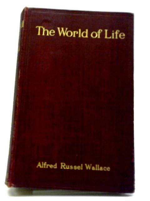 The World of Life by A R Wallace
