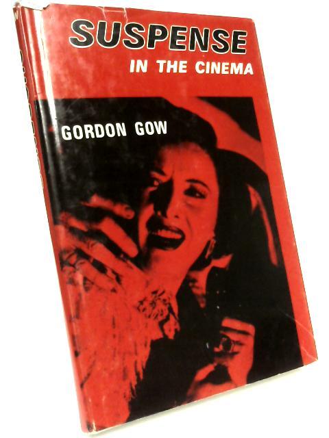 Suspense in the Cinema By Gordon Gow