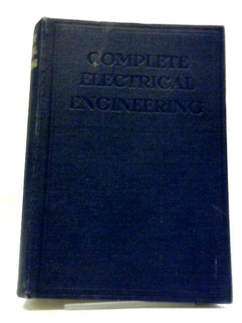 Complete Electrical Engineering: Vol IV by E. Molloy