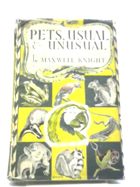Pets, Usual and Unusual by M Knight