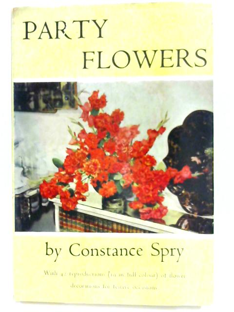 Party Flowers by Constance Spry