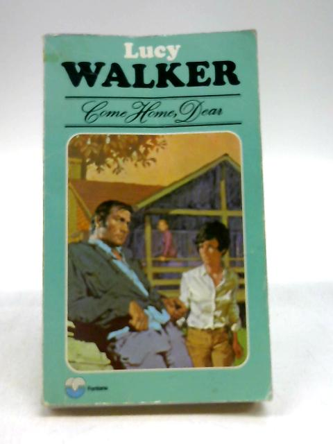 Come home dear by Lucy Walker