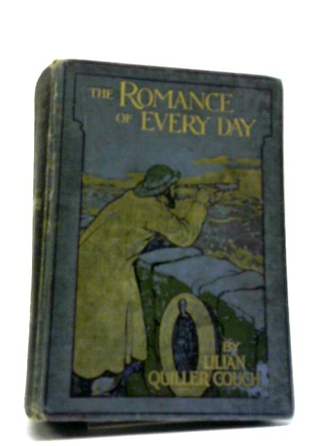 The Romance of Every Day by Lilian Quiller-Couch