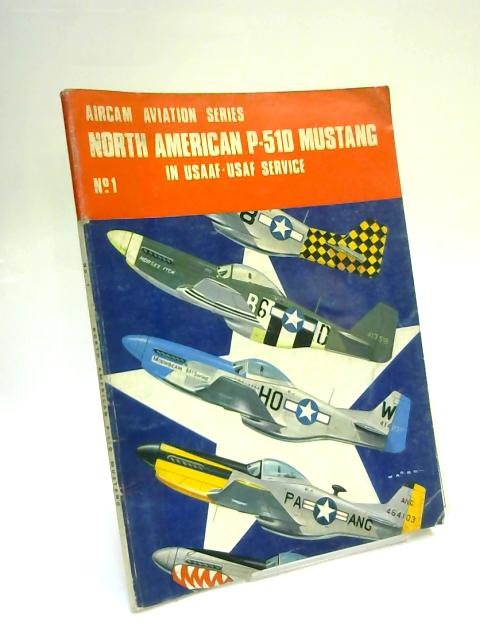 Aircam Aviation Series No.1 North American p-51d in usaaf-usaf service By Richard Ward