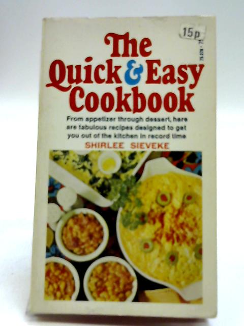The Quick & Easy Cookbook By Shirlee Sieveke