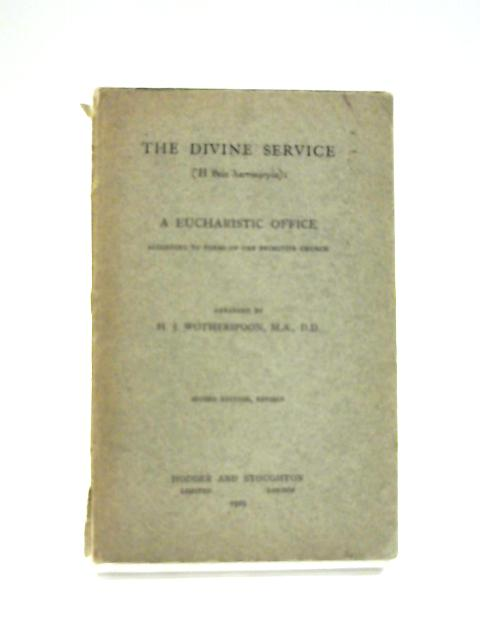 The Divine Service by H. J. Wotherspoon
