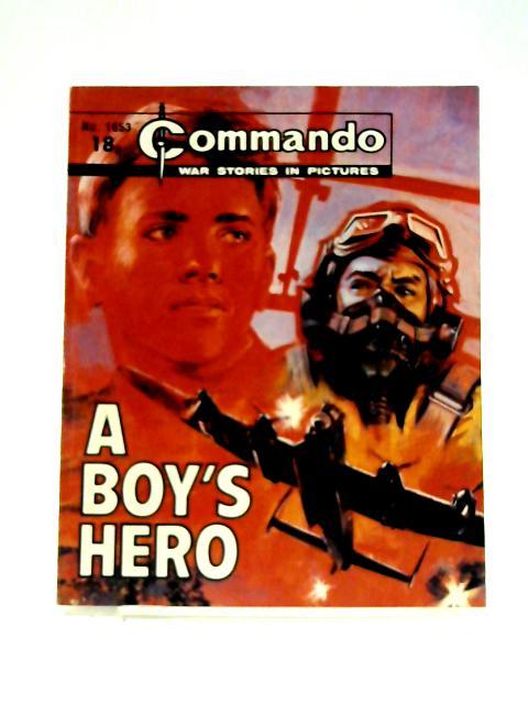 Commando No. 1653: A Boy's Hero by Unknown