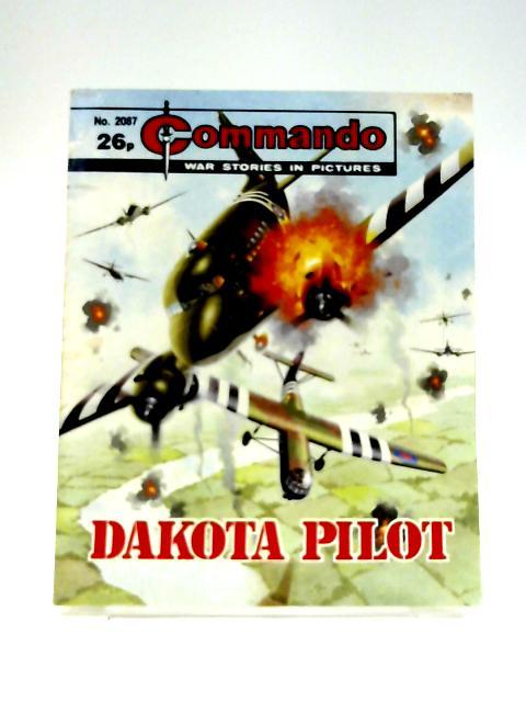 Commando War Stories In Pictures No. 2087: Dakota Pilot by Unknown