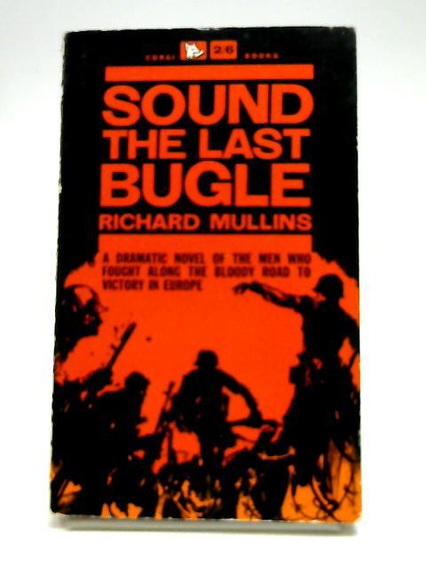 Sound the Last Bugle by Mullins, Richard