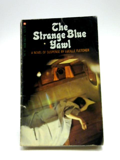 The Strange Blue Yawl by Lucille Fletcher