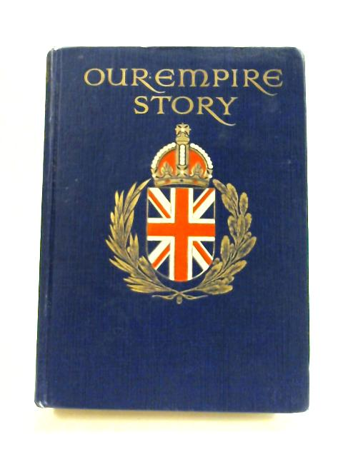 Our Empire Story: Told To Boys and Girls by H.E. Marshall