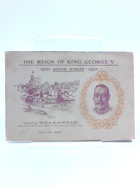 The Reign Of King George V - Silver Jubilee 1910-1935 - Cigarette Card Album by W D & H O Wills