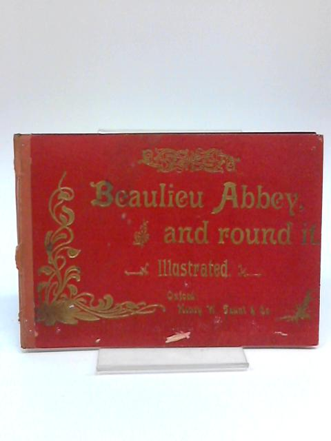Beaulieu Abbey and Round It - Illustrated by Anon.