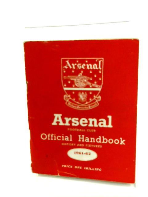 Arsenal Football Club Official Handbook 1961-62 by Various
