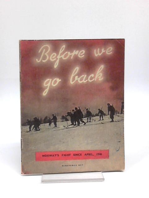 Before We Go Back by Noel-Baker, P.