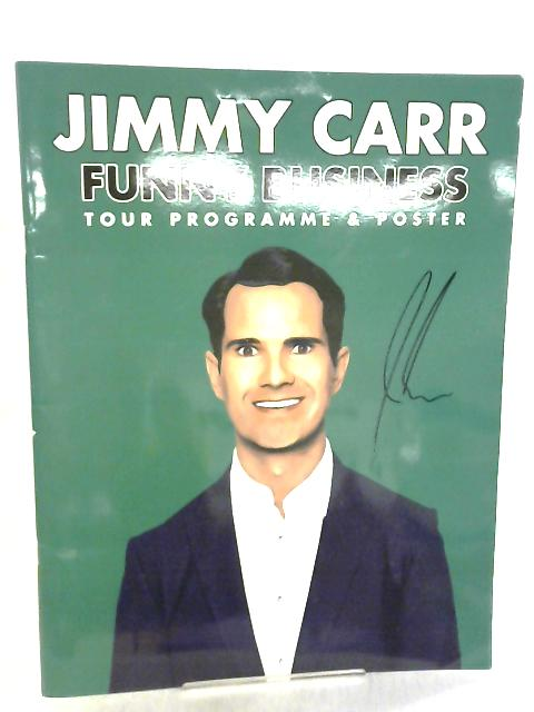 Jimmy Carr Funny Business Tour Programme & Poster by Jimmy Carr