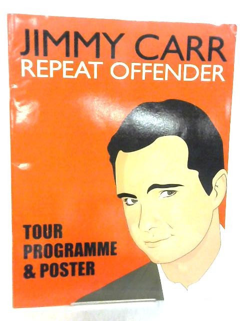 Jimmy Carr Repeat Offender Tour Programme & Poster By Jimmy Carr