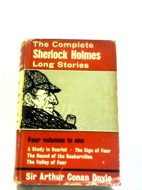 The Complete Sherlock Holmes Long Stories by Sir Arthur Conan Doyle