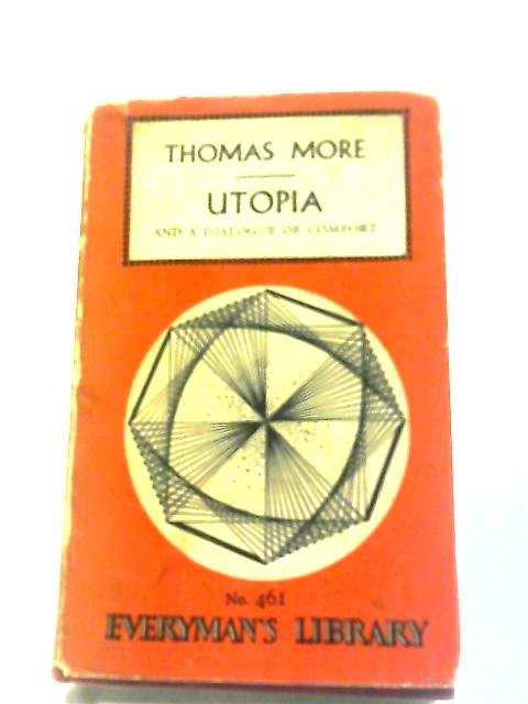 More's Utopia and Dialogue of Comfort By Thomas More