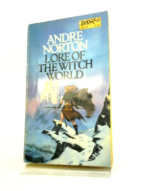 Lore of the Witch World by Norton, Andre