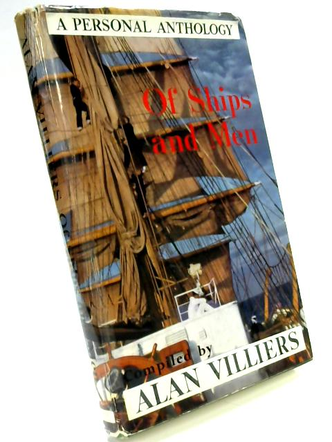 Of Ships and Men: A Personal Anthology by Alan Villiers
