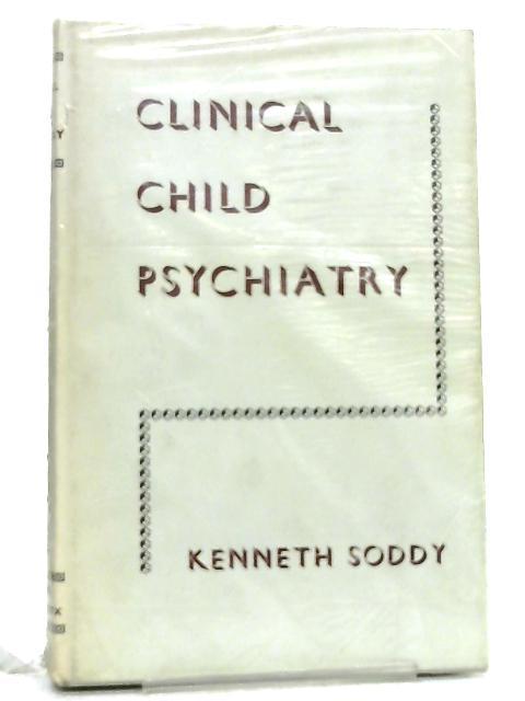 Clinical Child Psychiatry By Kenneth Soddy