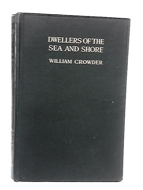 Dwellers Of The Sea And Shore by Crowder, William.: