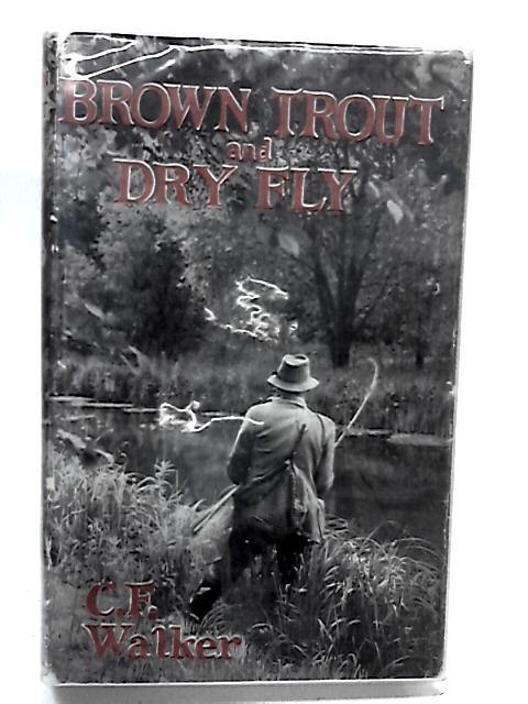 Brown Trout and Dry Fly by C.F. Walker by C.F. Walker