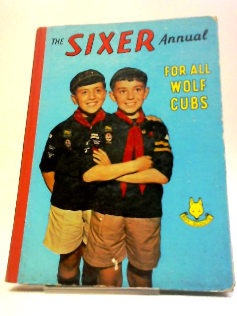 The Sixer Annual For All Wolf Cubs 1961 by R. Wilson