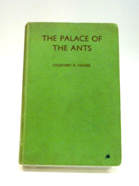 The Palace of the Ants by C. D. Farmer