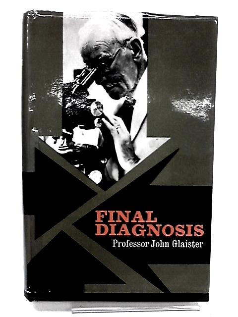 Final Diagnosis by Glaister, John
