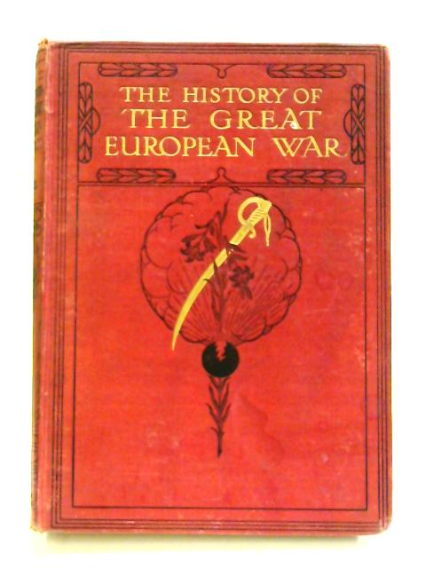 The History of the Great European War: Vol. VIII by W. S. M. Knight