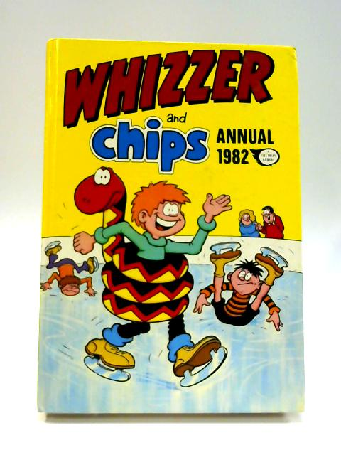 Whizzer And Chips Annual 1982 by Unknown