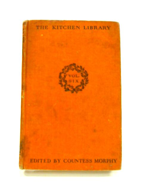 The Kitchen Library Vol. VI: Sweets and Puddings by Countess Morphy