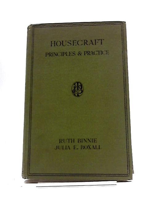 Housecraft: Principles And Practice by Ruth Binnie