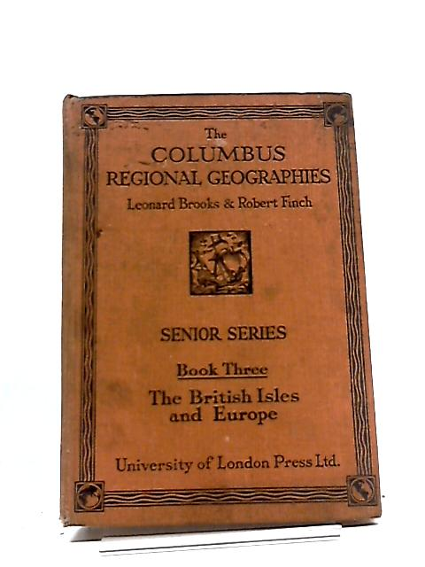 Columbus Regional Geographies: Second Series, Book III The British Isles and Europe by Leonard Brooks and Robert Finch