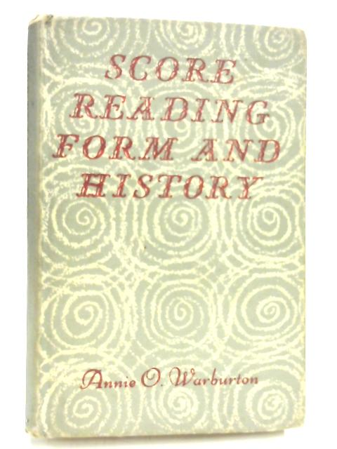 Score reading, Form and History by Annie O. Warburton