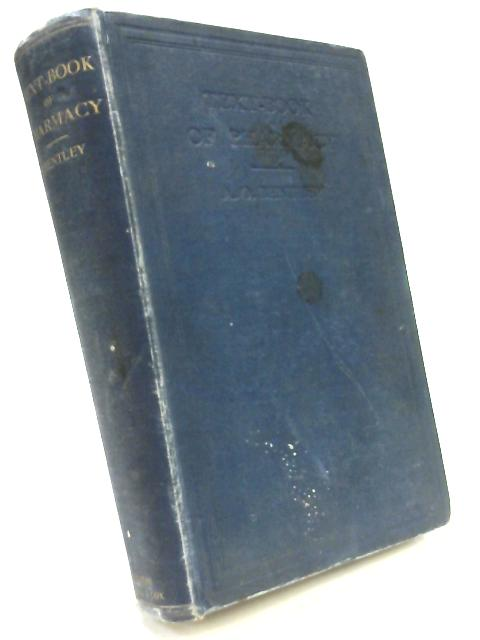 A Text-Book of Pharmacy for Pharmaceutical Students and Apprentices by Arthur Owen Bentley