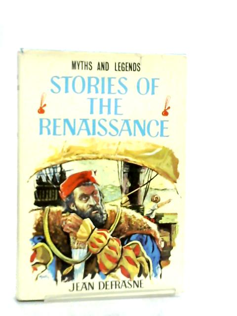 Stories of the Renaissance by Jean Defrasne