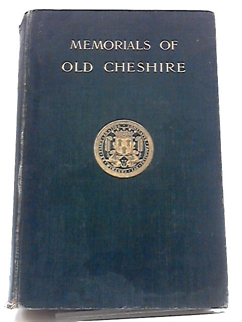 Memorials Of Old Cheshire by Edward Barber