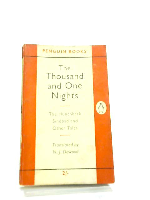The Thousand And One Nights by N. J. Dawood