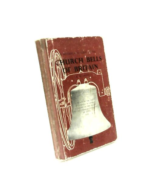 A Bellringer's Guide to The Church Bells of Britain and ringing peals of the world by Ronald H Dove