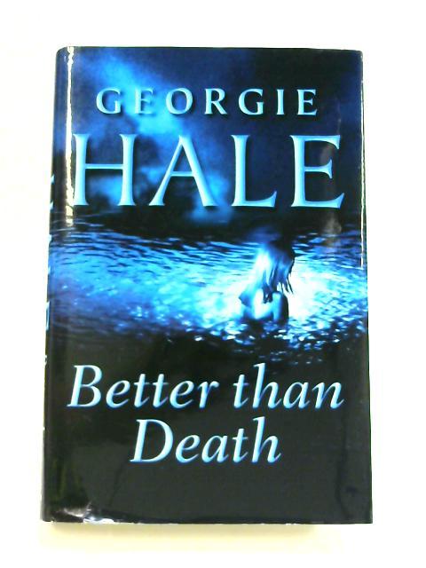 Better Than Death by Georgie Hale