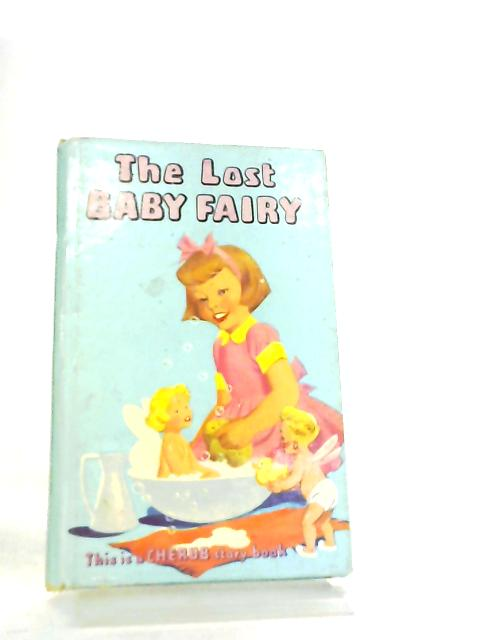 The Lost Baby Fairy (Cherub Story Book Series) by Anon